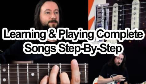 Learning & Playing Complete Songs Step by step