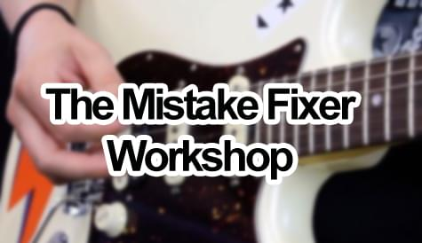The Mistake Fixer Workshop
